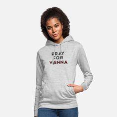 PRAY FOR VIENNA WIEN ANSCHLAG Sweat Shirt, T Shirt Sport, Love T Shirt, American Football, Shirt Blouses, Tee Shirts, Biker, Pullover Hoodie, Unisex
