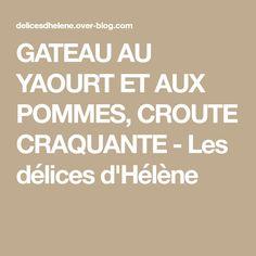 GATEAU AU YAOURT ET AUX POMMES, CROUTE CRAQUANTE - Les délices d'Hélène