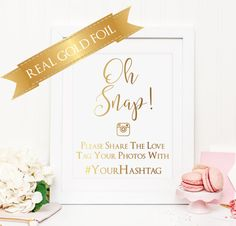 Wedding Hashtag Sign, Wedding Signs, Spring Wedding, Oh Snap, Share the Love, Real Gold Foil, Instagram, Wedding Photo Sign by PoppyandErie