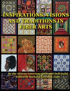 Inspirations, Visions and Traditions in Fiber Arts by African American Quilt and Doll Guild