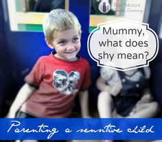 """""""Mummy, what does shy mean?""""   Parenting a sensitive child - the stigma of shyness via Racheous - Lovable Learning"""