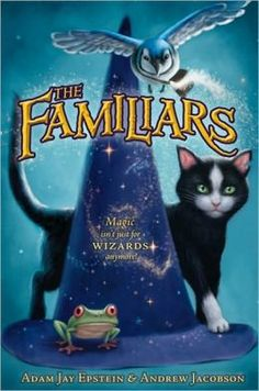 The Familiars (Familiars Series #1) by Adam Jay Epstein and Andrew Jacobson. (Fantasy) Find this under jSeries: Familiars.   Guided Reading Level - V
