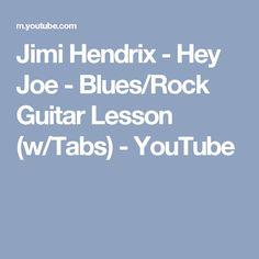 Jimi Hendrix - Hey Joe - Blues/Rock Guitar Lesson (w/Tabs) - YouTube
