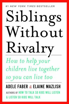 Siblings Without Rivalry by Adele Faber and Elaine Mazlish | 37 Books Every Parent Should Read