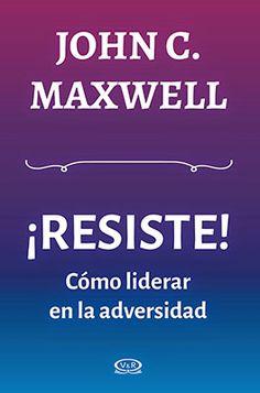 John C. Maxwell Resiste !