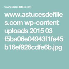 www.astucesdefilles.com wp-content uploads 2015 03 f5ba06e04943f1fe45b16ef926cdfe6b.jpg