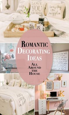 Romantic Decorating Ideas All Around the House • Perfectly romantic decorating projects and ideas to make every room a special place!