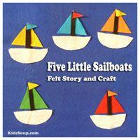 Preschool, Kindergarten Five Little Sailboats Felt Story Flannel Board Stories, Felt Board Stories, Felt Stories, Flannel Boards, Preschool Songs, Kindergarten Activities, Preschool Activities, Preschool Programs, Sailboat Craft
