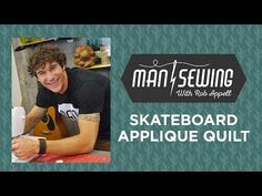 Skateboard Applique: Applique Quilt Tutorial for Beginners with Rob Appell of Mansewing - YouTube