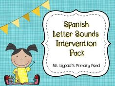 Spanish letter sounds intervention pack - can be used as activities for teaching letter sounds & names, in a small group, or for RTI!