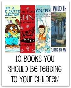 10 Books You Should Be Reading to Your Kids. I love all of these books, and there definitely worth sharing with your kids.