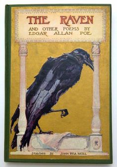 The Raven and Other Poems. Edgar Allen Poe. Illustrated by John Rea R. Neill. Reilly and Britton Company. Chicago, 1910. Once upon a midnight dreary, while I pondered, weak and weary, Over many a...