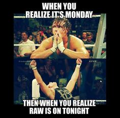 SO FREAKING TRUE!!!! I CAN'T WAIT FOR MONDAY NIGHT RAW TO COME ON TONIGHT!!!!!!