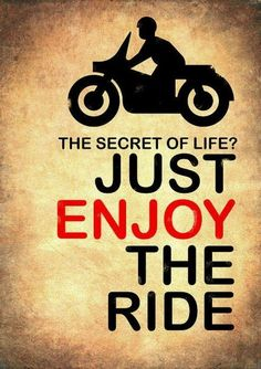 At Venture Heat®, we found the secret to life! JUST ENJOY THE RIDE! Even in the winter bitter cold with our premium heated motorcycle clothing apparel for those that take riding seriously! Venture Heat® 3621 Serpentine Drive, Los Alamitos, CA 90720 Dirt Bike Quotes, Motorcycle Quotes, Motorcycle Art, Motorcycle Posters, Motorcycle Travel, Motorcycle Garage, Secret Life, The Secret, Harley Davidson