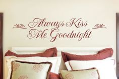 Wall Decals Always Kiss Me Goodnight | ... for your Romantic Decor- WiseDecor Wall Lettering Ideas newsletter