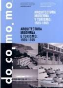Arquitectura moderna y turismo, 1925-1965 : [actas /  IV Congreso Fundación DOCOMOMO Ibérico, Valencia, 6,7,8 de noviembre 2003] = Arquitectura moderna e turismo, 1925-1965 : [actas / IV Congresso Fundação DOCOMOMO Ibérico, Valência, 6,7, 8 novembro 2003]