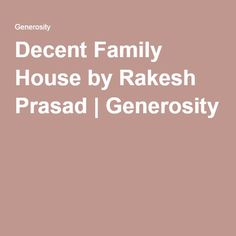 Decent Family House by Rakesh Prasad | Generosity
