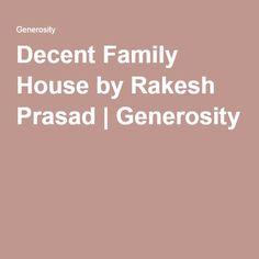 Decent Family House by Rakesh Prasad | Generosity