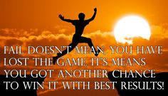 Fail doesn't mean, You have lost the game. It's means you got another chance to win with best results! Life Hacks, Life Tips, Believe In You, Fails, Lost, Inspirational Quotes, Relationship, Game, Lifestyle
