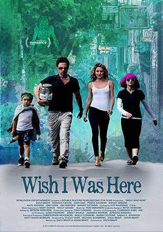 Wish I Was Here (2014) ~ a beautiful movie ~ so loved it....