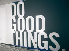 cosmicdesigners:  Do Good Things Underbelly