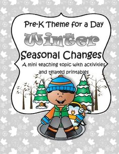 The teaching theme focus for this packet is WINTER - SEASONAL CHANGES.  Pre-K Theme for a Day includes all the activities and printables (to make hands-on centers and games) that you need for a full day of teaching - and more. 35 pages