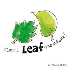 Don't leaf me alone blond amsterdam
