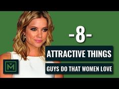 (1) 8 Things Women Are Highly Attracted to - Things Girls LOVE When Guys Do - YouTube