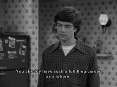 That '70s Show quote - Career
