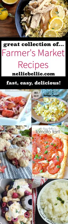 A great collection of easy Farmers Market Recipes!
