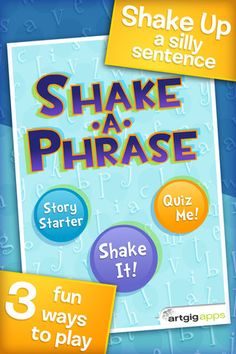 Shake-a-Phrase: Fun With Words and Sentences ($1.99) Shake-a-Phrase  teaches vocabulary and parts of speech for ages 8+. Features over 2,000 words and definitions.   • Shake It: creates a new random sentence every time you shake - great for discovering new words.  Just tap for definitions!  • Story Starter: shake up the beginning of a story & let your imagination take over.  • Quiz Me: test your skills with adjectives, verbs, nouns, prepositions & conjunctions.
