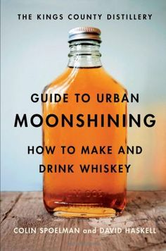 Whether you are a cocktail enthusiasts or someone about that whiskey life, the Guide to Urban Moonshining: How to Make and Drink Whiskey may be a book worth reading.