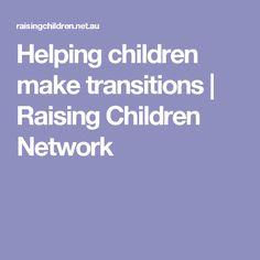 Helping children make transitions   Raising Children Network