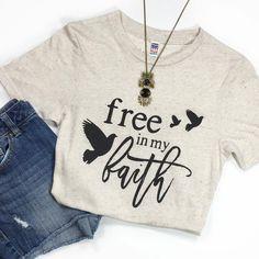Free In My Faith - Shirt