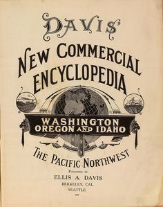 ✍ Typography ✍ Davis' new commercial encyclopedia, the Pacific Northwest Washington, Oregon and Idaho 1909