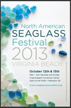 NASGA Sea Glass Festival 2013, Virginia Beach, Virginia, October 12 and 13, 2013. Everything you ever wanted to know about genuine sea glass, and then some!