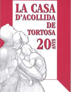 La Casa d'Acollida de Tortosa : 20 anys. Tortosa : Fundació Casa d'Acollida Puríssima Concepció Victòria, DL 2006 (Tortosa : Impremta Querol)