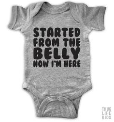 Started From The Belly Now I'm Here Onesie