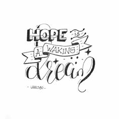 Hope Is A Waking Dream Cute Calligraphy, Calligraphy Doodles, Calligraphy Quotes, Calligraphy Alphabet, Caligraphy, Hand Lettering Quotes, Typography Quotes, Brush Lettering, Bullet Journal Font
