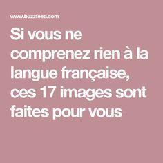 Si vous ne comprenez rien à la langue française, ces 17 images sont faites pour vous