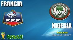 FRANCIA - NIGERIA - Mondiali 2014 - 30-6-2014 - Diretta live in streaming