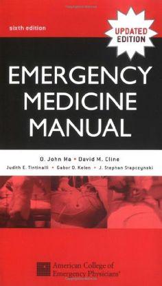 Bestseller Books Online Emergency Medicine Manual O. John Ma, David Cline, Judith Tintinalli, Gabor Kelen, J. Stapczynski $55.2  - http://www.ebooknetworking.net/books_detail-0071410252.html