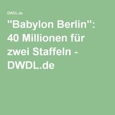 """""""Babylon Berlin"""": 40 Millionen für zwei Staffeln - DWDL.de Berlin, Berlin Germany"""