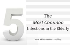 5 Most Common Infections in the Elderly
