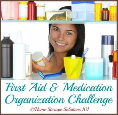 Step by step instructions for how to organize medicine and first aid kits {part of the 52 Week Organized Home Challenge on Home Storage Solutions 101}