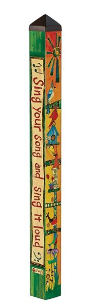 Feed the Birds Garden Art Pole - Art Poles are state-of-the-art reproductions of hand-painted, hand-etched wooden poles. The pole reads 'sing your song and sing it loud' on one side and  'warm sun blue sky   song of the bird' on the other.   The artwork is laminated onto a lightweight PVC pole for fade-resistance, durability, & reduced shipping cost. Easy to install. Hardware included. 4' tall.   $140
