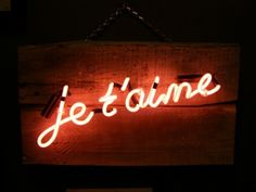 Je T'aime... I may not know French but that doesn't mean I don't know the most important words in multiple languages...