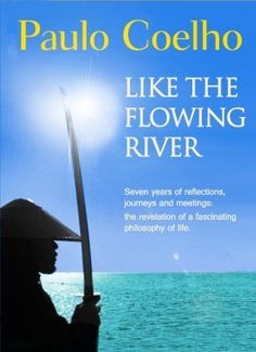 Like the Flowing River by Paulo Coelho, http://www.amazon.com/dp/B00DS59JU6/ref=cm_sw_r_pi_dp_Eo-Lsb1QDG450