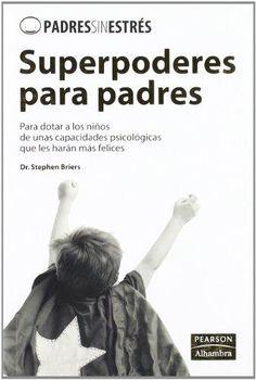 9788420557328: Superpoderes para padres (Padres Sin Estres)