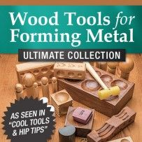 Wood Tools for Forming Metal Ultimate Collection